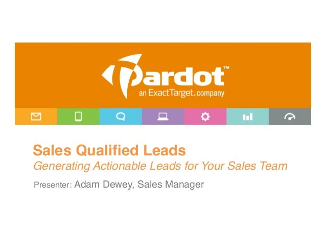 """Sales Qualified LeadsGenerating Actionable Leads for Your Sales Team!Presenter: Adam Dewey, Sales Manager"""""""