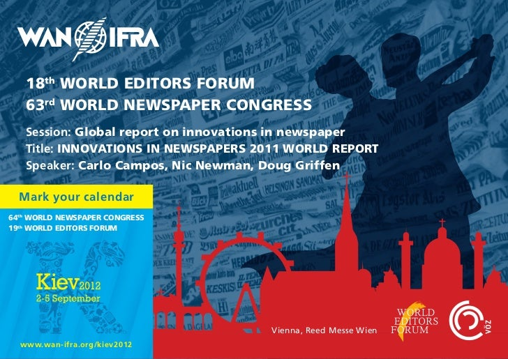 18th WORLD EDITORS FORUM   63rd WORLD NEWSPAPER CONGRESS   Session: Global report on innovations in newspaper   Title: INN...