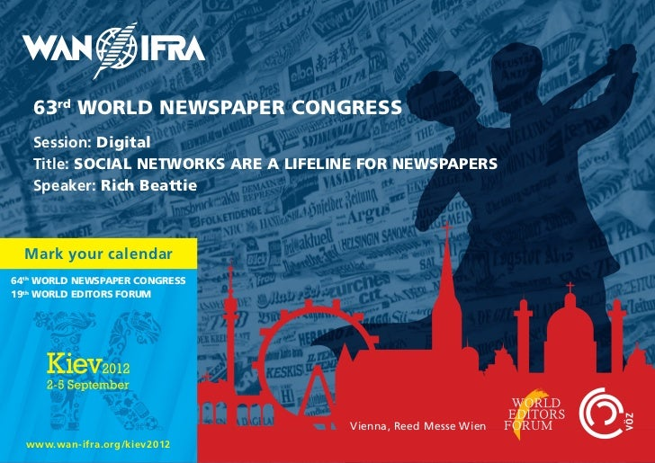 63rd WORLD NEWSPAPER CONGRESS   Session: Digital   Title: SOCIAL NETWORKS ARE A LIFELINE FOR NEWSPAPERS   Speaker: Rich Be...