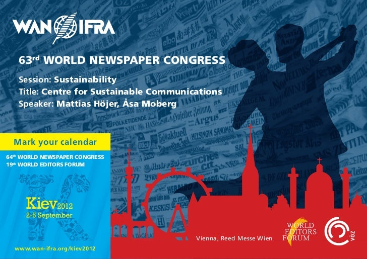 63rd WORLD NEWSPAPER CONGRESS   Session: Sustainability   Title: Centre for Sustainable Communications   Speaker: Mattias ...