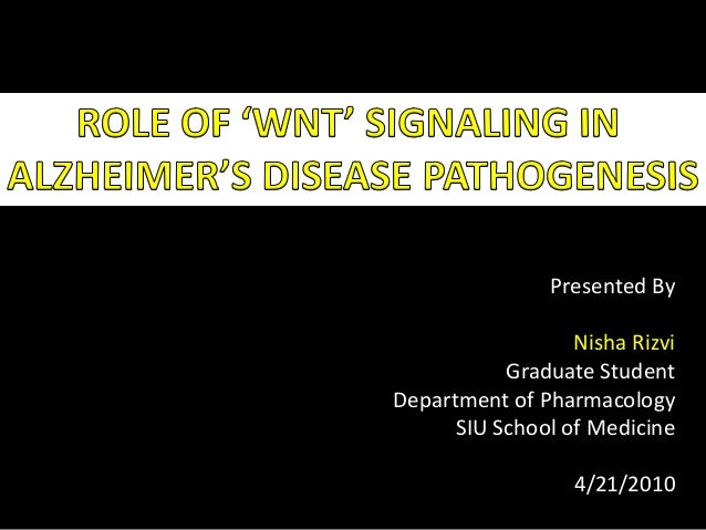 Presented By Nisha Rizvi Graduate Student Department of Pharmacology SIU School of Medicine 4/21/2010