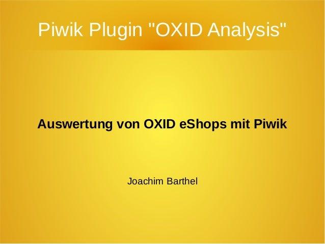 "Piwik Plugin ""OXID Analysis"" Auswertung von OXID eShops mit Piwik Joachim Barthel"
