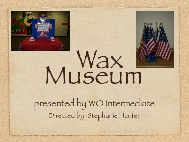 Wo 3rd Wax Museum Slideshare