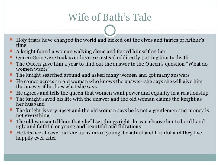Wife of Bath's Tale Holy friars have changed the world and kicked out the elves and fairies of Arthur's    time   A knig...