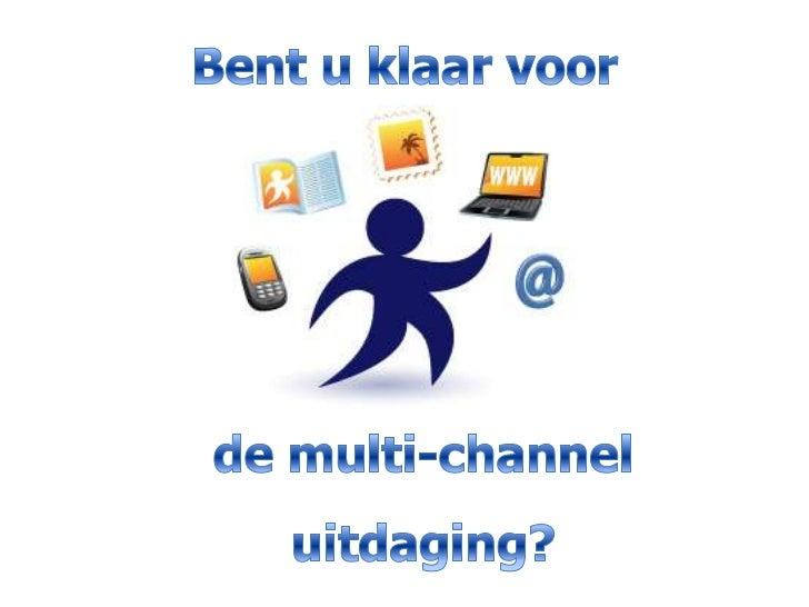 Traditioneel               Anno 2012               o.a. merkbeleving, maatwerk, service, acties