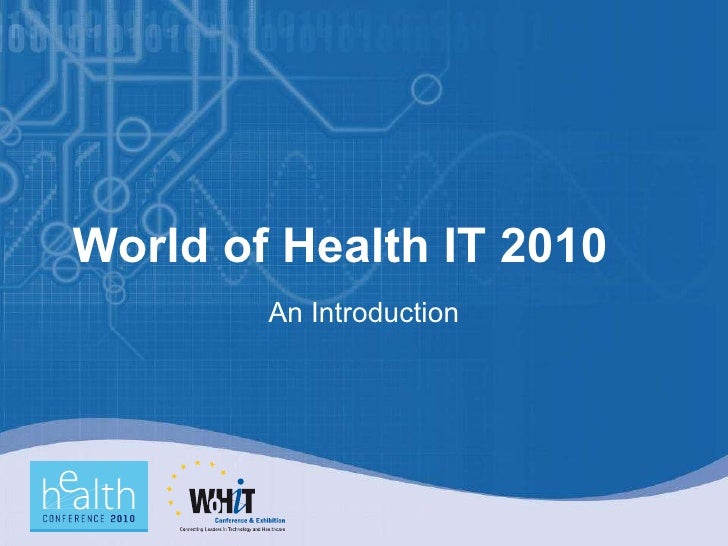 World of Health IT 2010 An Introduction
