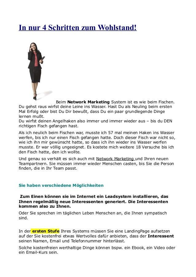 In nur 4 Schritten zum Wohlstand!  Beim Network Marketing System ist es wie beim Fischen. Du gehst raus wirfst deine Leine...