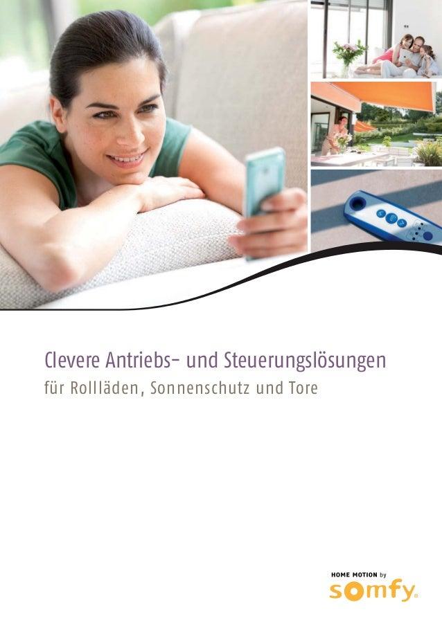 Clevere Antriebs- und Steuerungslösungen für Rollläden, Sonnenschutz und Tore Somfy Österreich Endverbraucherbroschüre 2...