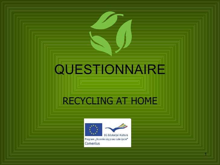 QUESTIONNAIRE RECYCLING AT HOME