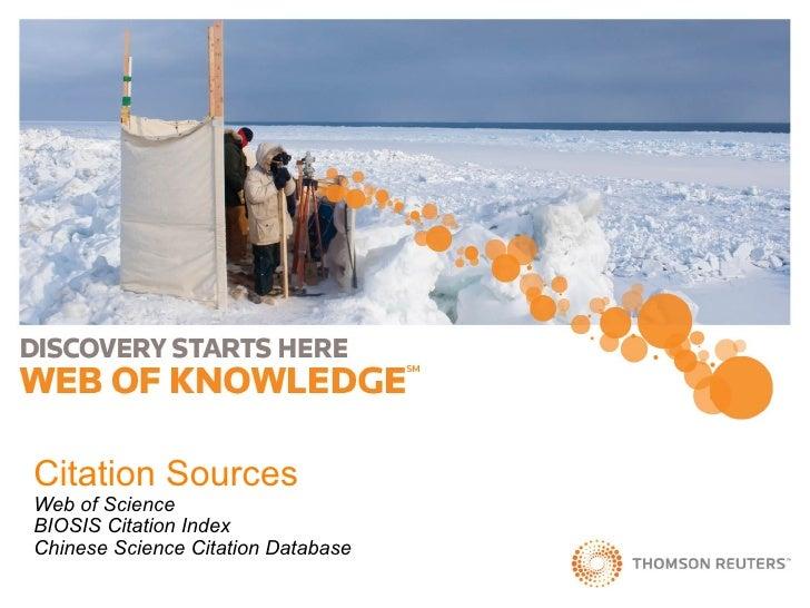Citation SourcesWeb of ScienceBIOSIS Citation IndexChinese Science Citation Database
