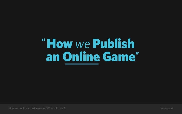 How to Publish an Online game (WoL2)