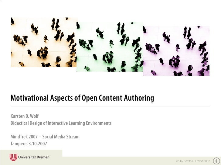 Motivational Aspects of Open Content Authoring Karsten D. Wolf Didactical Design of Interactive Learning Environments  Min...