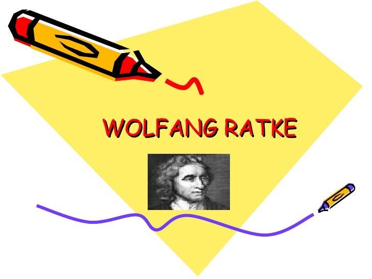 WOLFANG RATKE