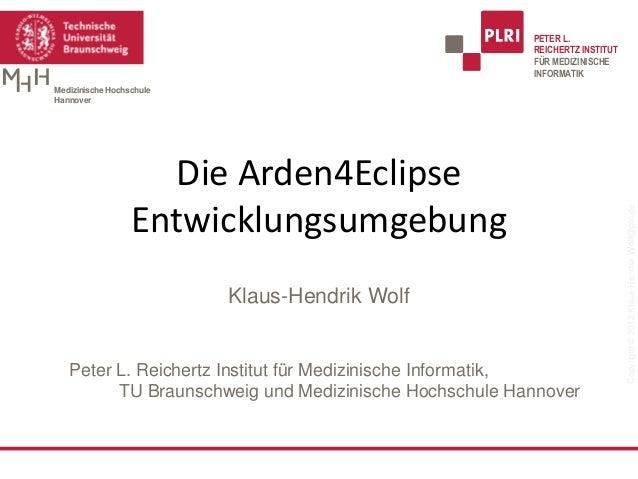 Copyright©2012Klaus-Hendrik.Wolf@plri.dePETER L.REICHERTZ INSTITUTFÜR MEDIZINISCHEINFORMATIKMedizinische HochschuleHannove...