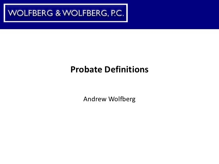 Probate Definitions Andrew Wolfberg