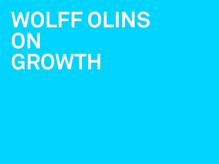 WOLFF OLINS ON GROWTH