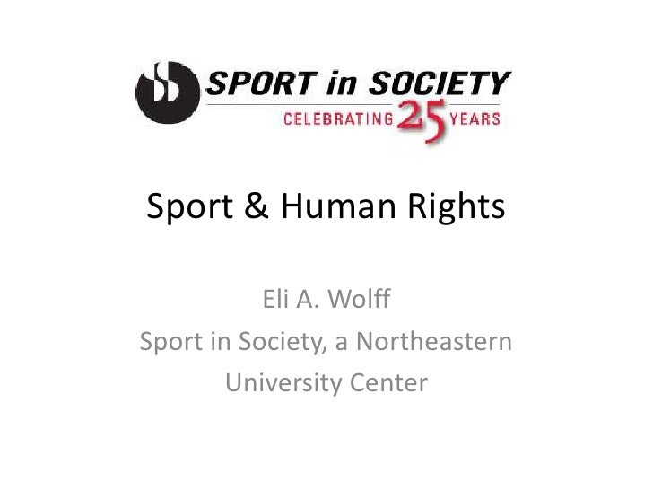 Sport & Human Rights<br />Eli A. Wolff<br />Sport in Society, a Northeastern<br />University Center<br />