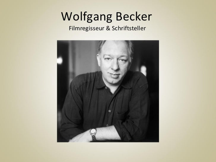 Wolfgang Becker  Filmregisseur & Schriftsteller