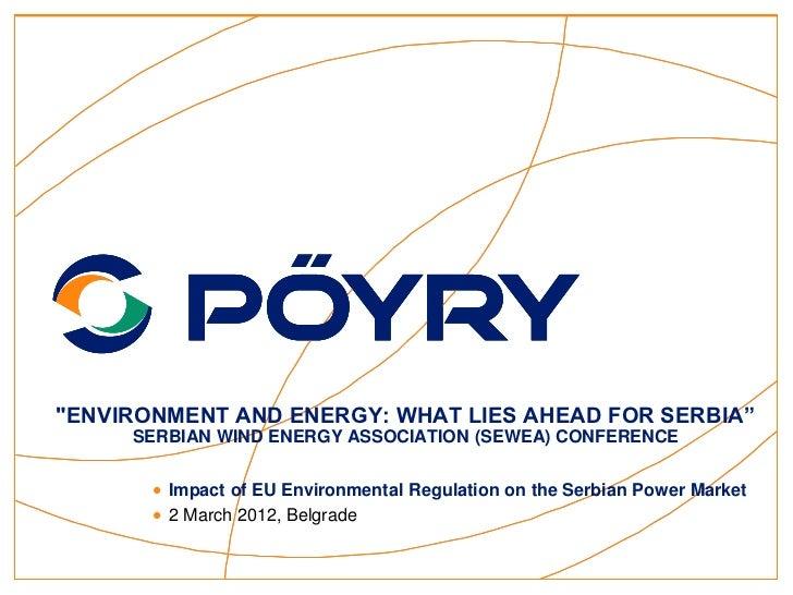 """""""ENVIRONMENT AND ENERGY: WHAT LIES AHEAD FOR SERBIA""""     SERBIAN WIND ENERGY ASSOCIATION (SEWEA) CONFERENCE        Impact..."""