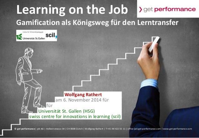 © get performance | www.get-performance.com | Seite 1 Learning on the Job Gamification als Königsweg für den Lerntransfer ...
