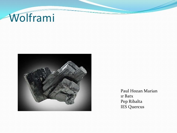 Wolframi                Paul Hozan Marian            1r Batx            Pep Ribalta            IES Quercus