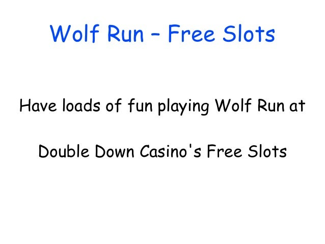 Wolf Run – Free SlotsHave loads of fun playing Wolf Run at  Double Down Casinos Free Slots