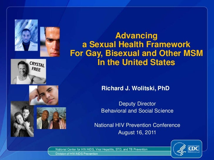 Advancing a Sexual Health FrameworkFor Gay, Bisexual and Other MSMIn the United States