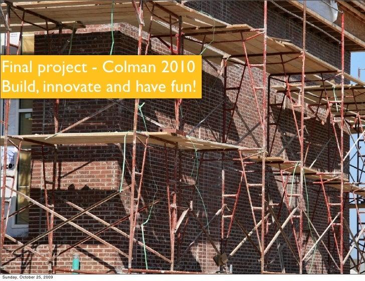 Wolkomir Project Colman 2010