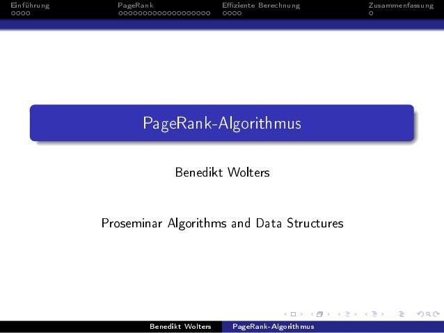 Einführung PageRank Eziente Berechnung Zusammenfassung PageRank-Algorithmus Benedikt Wolters Proseminar Algorithms and Dat...