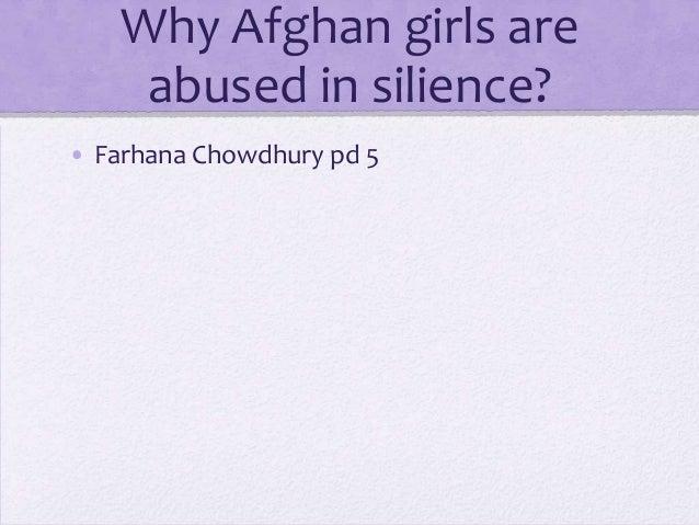 Why Afghan girls areabused in silience?• Farhana Chowdhury pd 5