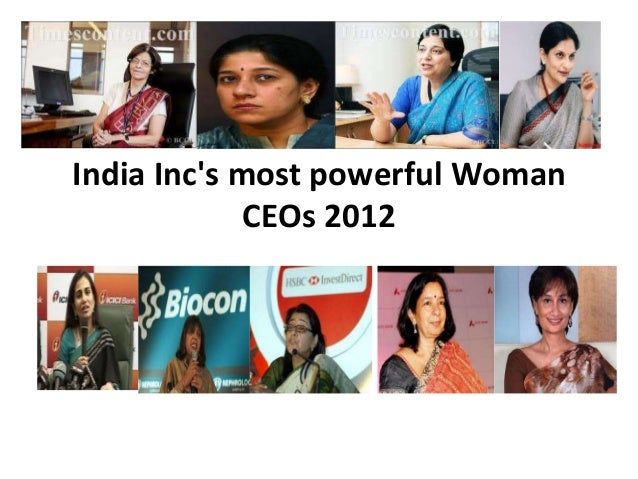 India Incs most powerful Woman             CEOs 2012