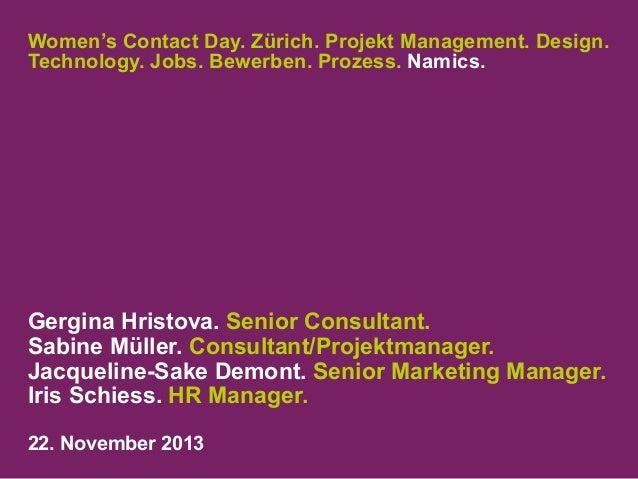 Women's Contact Day. Zürich. Projekt Management. Design. Technology. Jobs. Bewerben. Prozess. Namics.  Gergina Hristova. S...