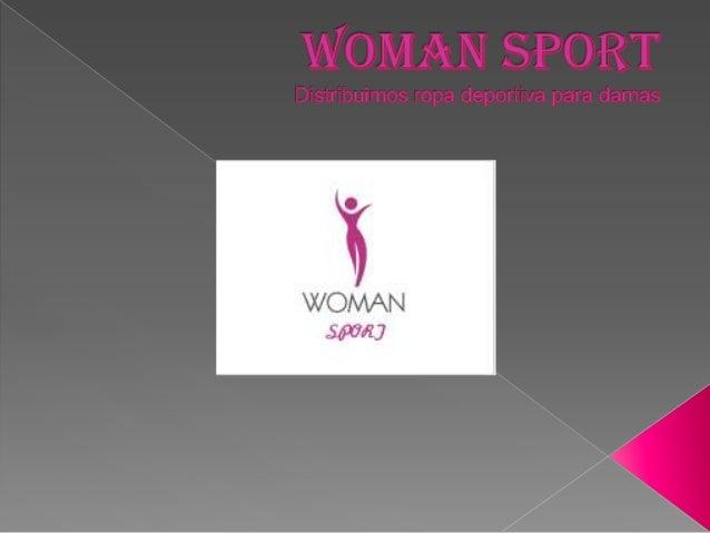    Satisfacer el mercado potencial de    prendas deportivas para la mujer actual.   Posicionarse en el mercado como una ...