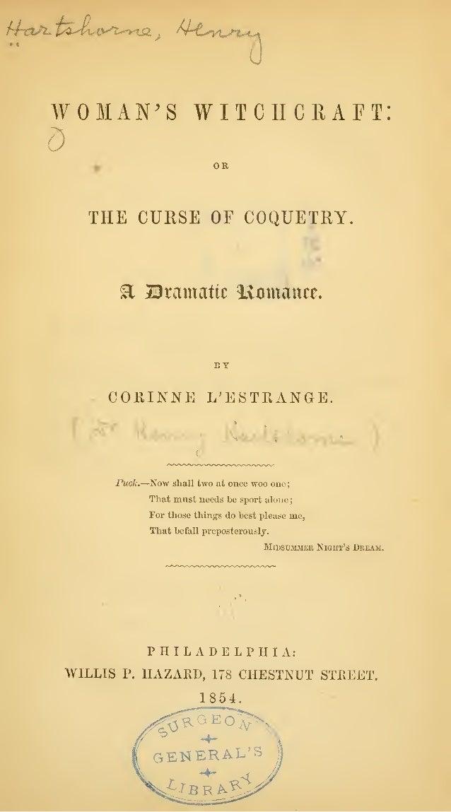 khafi-t^vxAyn-^iSL )  Ar^vt^t^  WOMAN'S witchcraft:  THE CUESE OF COQUETRY  a  JUramattc Ivmnance.  COEINNE L'ESTKANGE.  F...