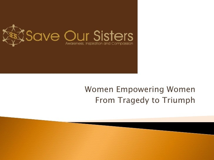 Women Empowering Women   From Tragedy to Triumph
