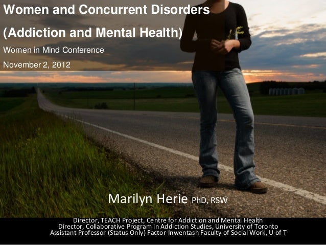 Women and Concurrent Disorders(Addiction and Mental Health)Women in Mind ConferenceNovember 2, 2012                       ...