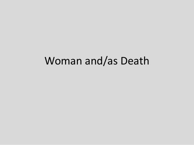 Woman and/as Death