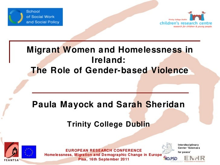 Insert your logo here      Migrant Women and Homelessness in                    Ireland:       The Role of Gender-based Vi...