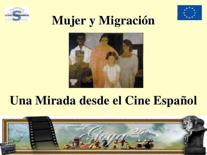 Mujer y Migración<br />Una Mirada desde el Cine Español<br />