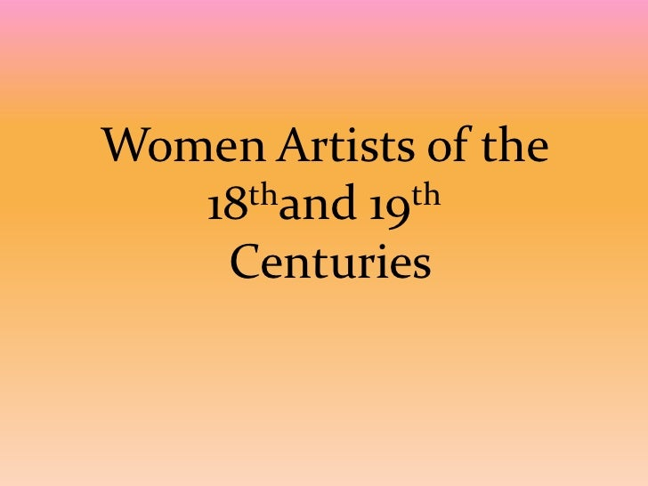 Women artists of the 18th and19th Centuries