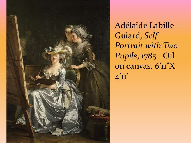 examine adelaide labille guiard s self portrait two pupils We do well to examine best's construction of a visual autobiography for what it  and adélaïde labille-guiard  in a self-portrait.