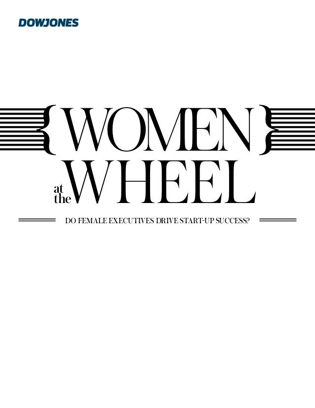 { Women { Wheel at the  Do Female Executives Drive Start-up Success?