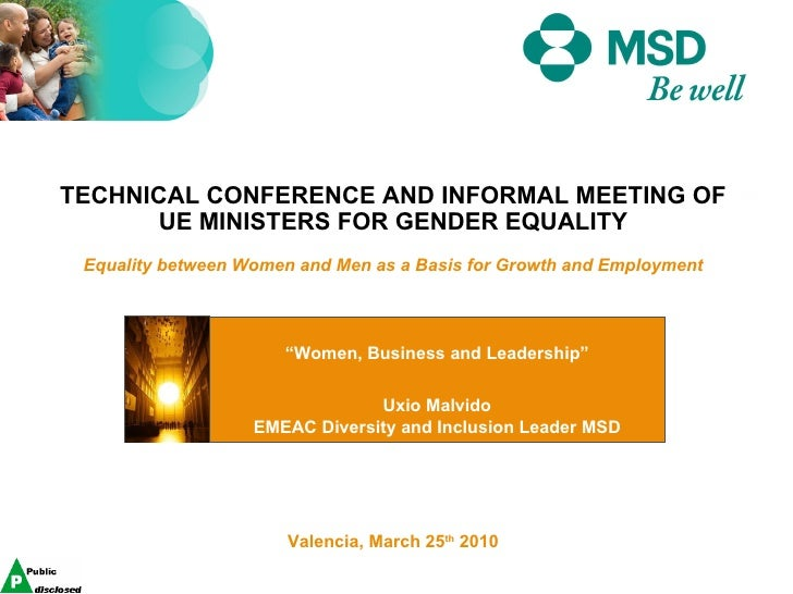 "Valencia, March 25 th  2010 "" Women, Business and Leadership"" Uxio Malvido EMEAC Diversity and Inclusion Leader MSD TECHNI..."