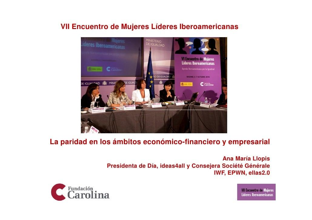 VII Encuentro de Mujeres Líderes IberoamericanasLa paridad en los ámbitos económico-financiero y empresarial              ...