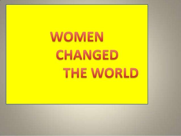 Women changed the world