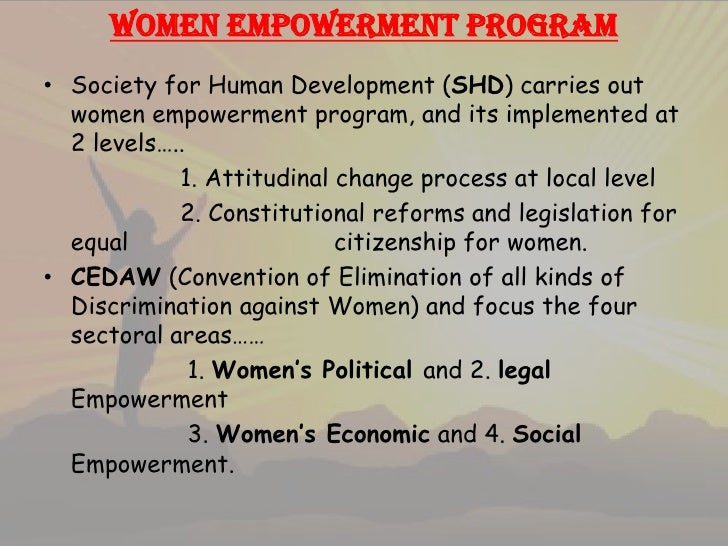 women empowerment india essay Were important milestones in the direction of women empowerment in india the national policy for the empowerment of women (2001) was an important step taken by the government of the time for accelerating the pace of women empowerment the policy was aimed at.