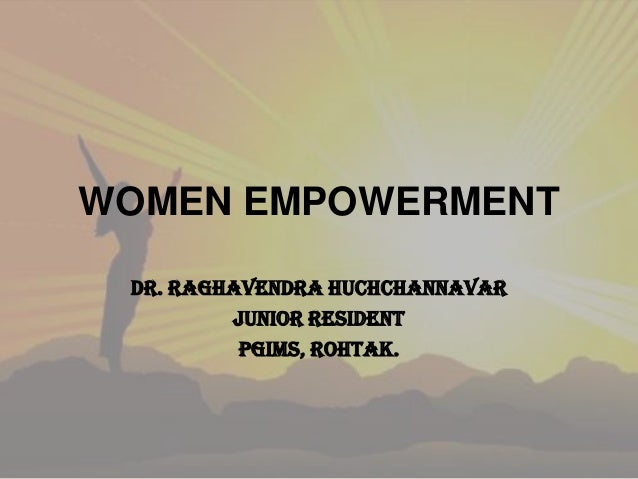 Wonderful Presentation On Women Empowerment