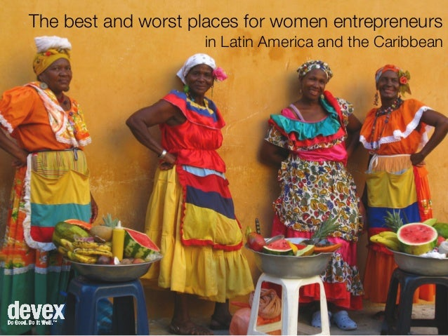 The best and worst places for women entrepreneurs in Latin America and the Caribbean