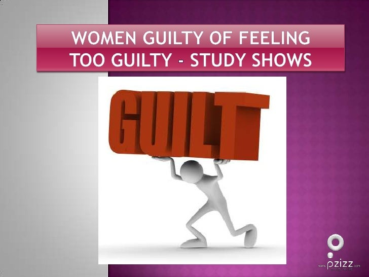 Women Guilty of Feeling too Guilty - Study Shows<br />