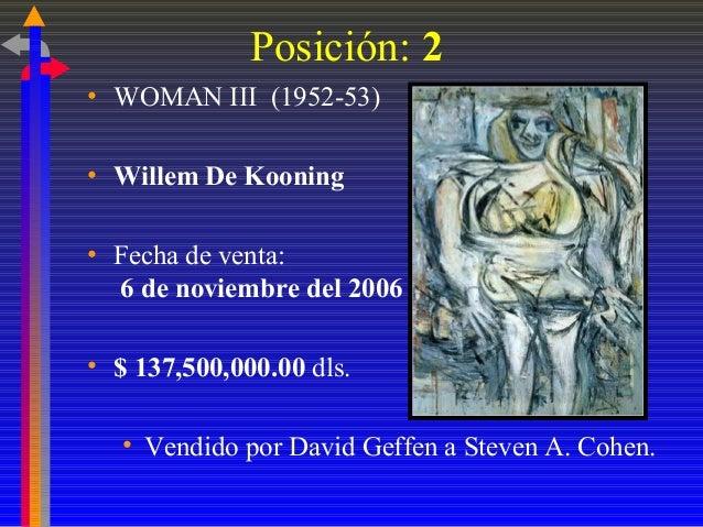 Posición: 2 • WOMAN III (1952-53) • Willem De Kooning • Fecha de venta: 6 de noviembre del 2006 • $ 137,500,000.00 dls. • ...